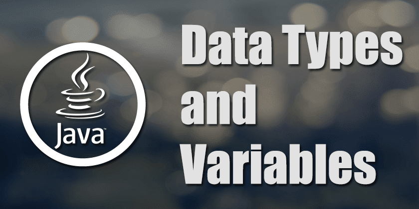 Data Types and Variables In Java