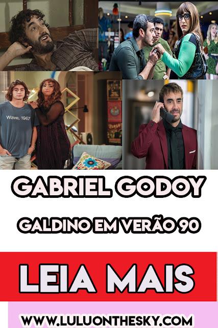 Gabriel Godoy, o Galdino é revelação de várias faces em Verão 90