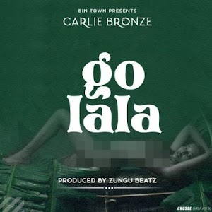 Download Audio   Carlie Bronze - Go Lala