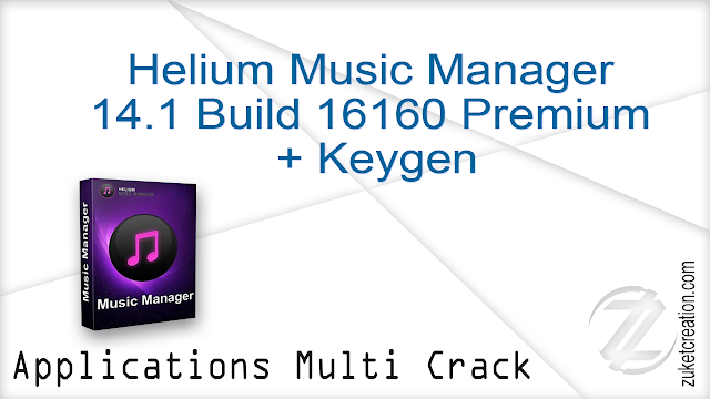 Helium Music Manager 14.1 Build 16160 Premium + Keygen  |  25 MB