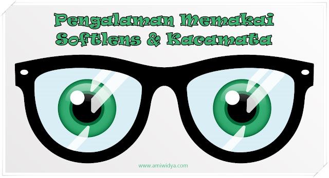 pengalaman memakai softlens dan kacamata