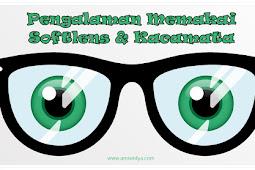 Pengalaman Memakai Kacamata dan Softlens