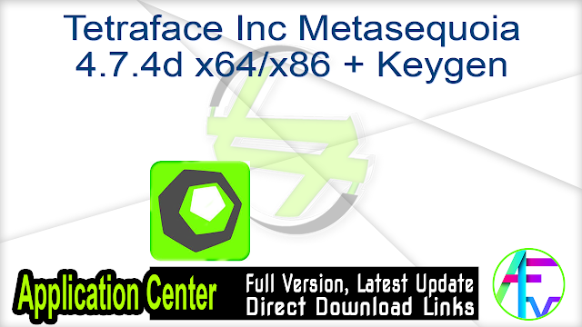 Tetraface Inc Metasequoia 4.7.4d x64-x86 + Keygen