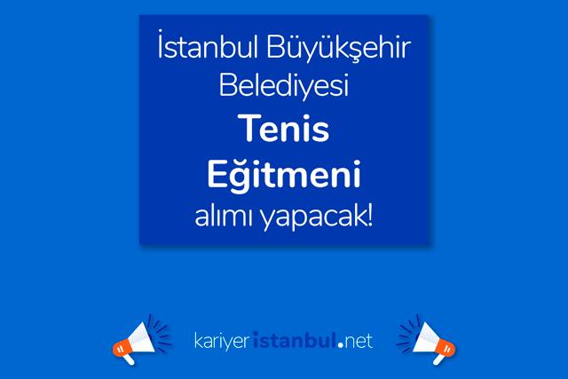 İstanbul Büyükşehir Belediyesi iştiraki Spor İstanbul AŞ tenis eğitmeni alımı yapacak. Adaylarda aranan nitelikler neler? Detaylar kariyeristanbul.net'te!