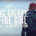 VIDEO : MC GALAXY - FINE GIRL (Official Video) | DOWNLOAD Mp4 SONG