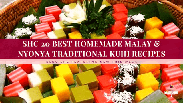 20 Best Homemade Malay & Nyonya Traditional Kuih Recipes