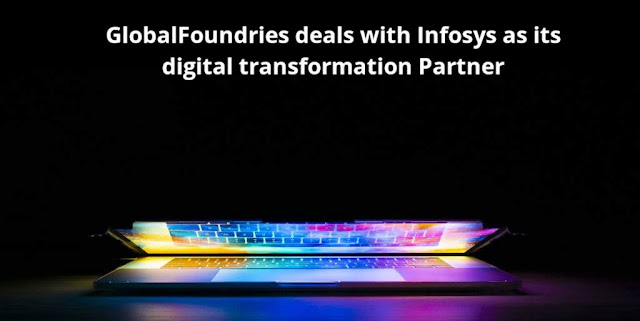 GlobalFoundries deals with Infosys as its Digital Transformation Partner
