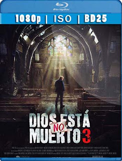Dios no está muerto 3 (2018) BD25 [1080p] Latino [GoogleDrive] SXGO