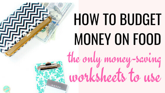 How to budget money on food. The only money saving worksheets to use