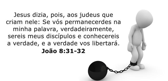 Jesus dizia, pois, aos judeus que criam nele: Se vós permanecerdes na minha palavra, verdadeiramente, sereis meus discípulos e conhecereis a verdade, e a verdade vos libertará.