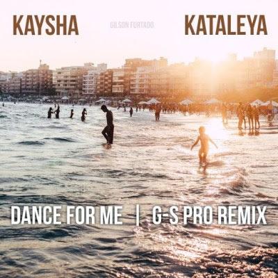 Kaysha & Kataleya – Dance for Me (G-S Pro Remix) Kizomba 2019 DOWNLOAD