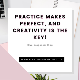 Practice Makes Perfect and Creativity Is The Key quotes