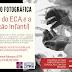 Exposição Fotográfica - 30 anos do ECA e a Educação Infantil