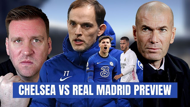 CHELSEA VS REAL MADRID PREVIEW   HAVERTZ OR WERNER?   YOU ARE A FOOL TO WRITE CHELSEA OFF AGAIN!