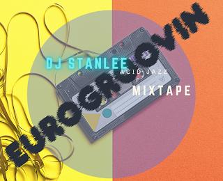 EUROGROOVIN' von StanLee | Montags Mixtape Acid Jazz Edition