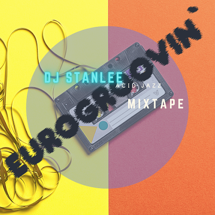 EUROGROOVIN' von StanLee | Montags Mixtape Acid Jazz Edition