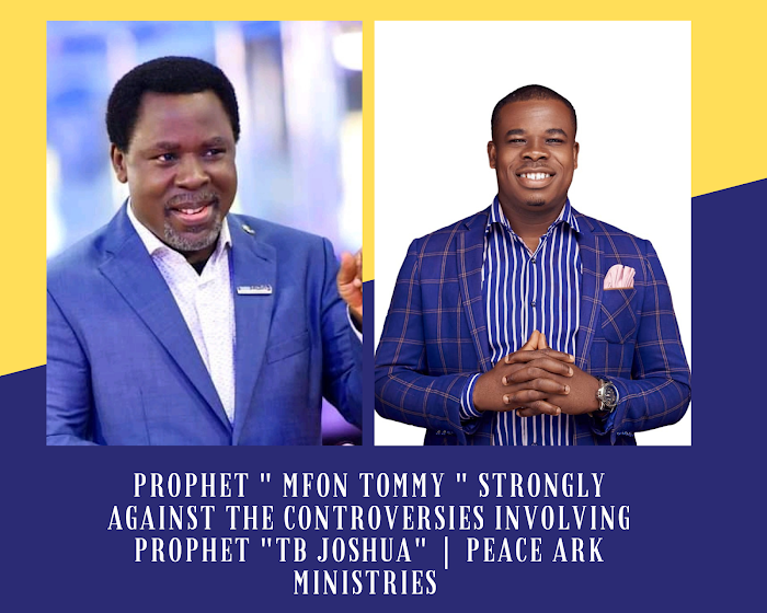 """Viral News: Prophet """" Mfon Tommy"""" Strongly Against The Controversies Involving Prophet Tb Joshua   Peace Ark Ministries"""