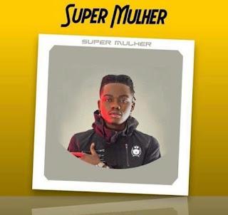 Gerilson Insrael - Super Mulher (Kizomba) [Download]