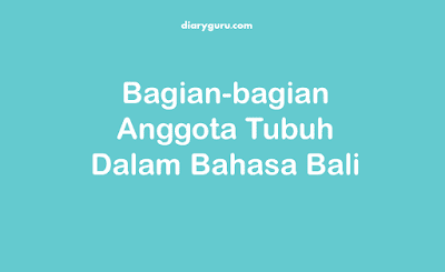 Bagian-bagian Anggota Tubuh Bahasa Bali