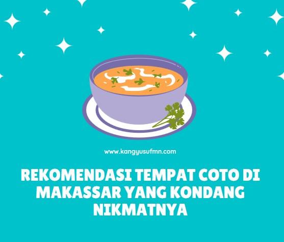 Rekomendasi Tempat Coto di Makassar yang Kondang Nikmatnya