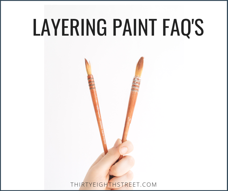 layering paint questions and answers, furniture paint, painting furniture, painting techniques