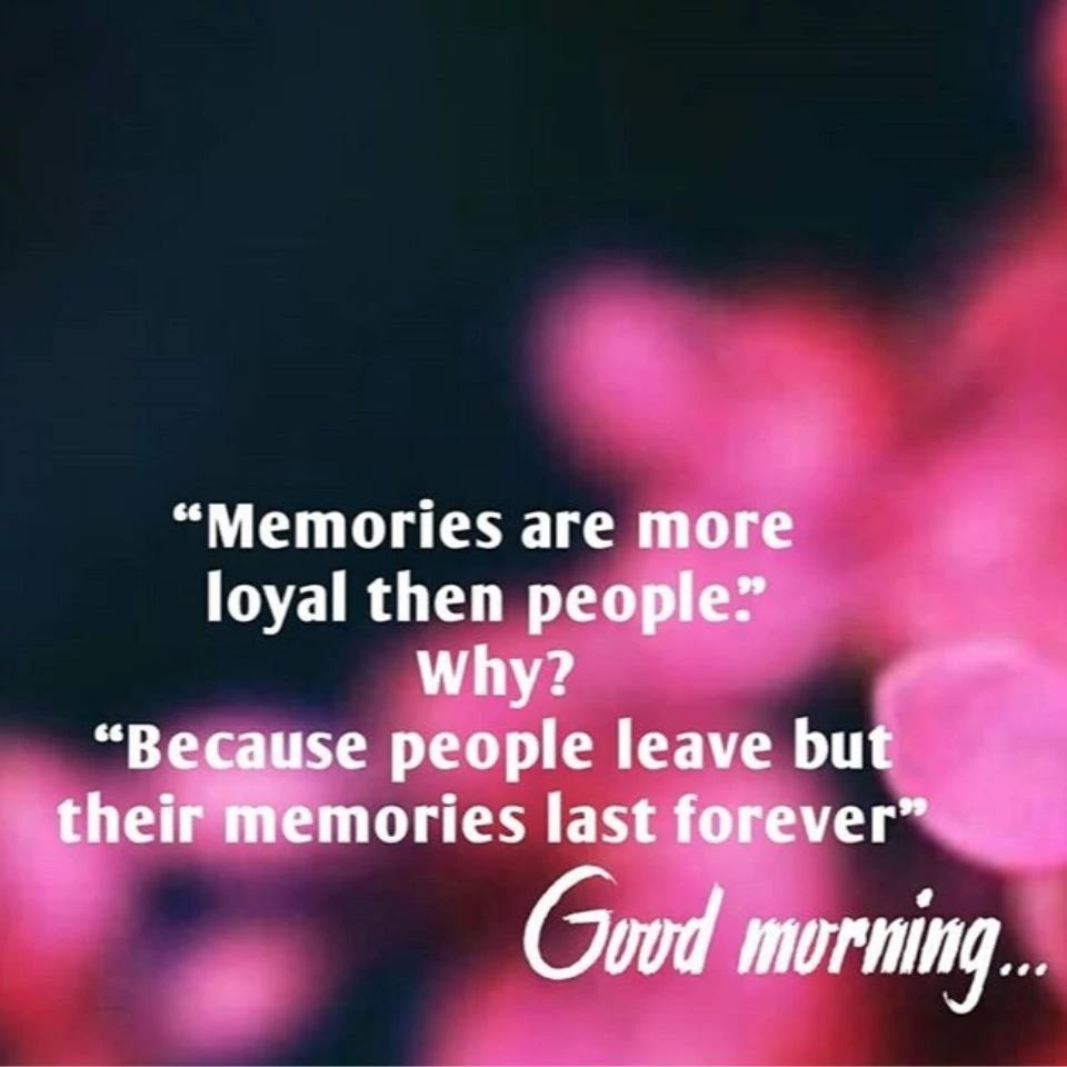 memories-are-more-loyal-then-people