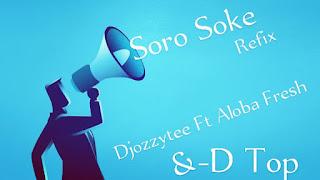 [Music] Djozzytee x Aloba x D Top - Soro Soke Loop Freestyle