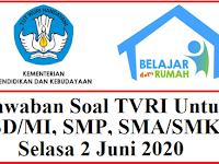 Jawaban Soal TVRI Untuk SD/MI, SMP, SMA/SMK Selasa 2 Juni 2020