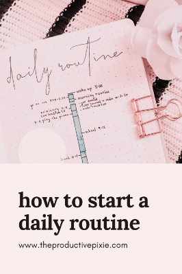 How to Start a Daily Routine You Will Actually Stick to