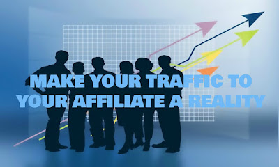Make Your Traffic To Your Affiliate A Reality, Make, Your, Traffic, To, Your, Affiliate, A, Reality, Online, Marketing, Sites, Article