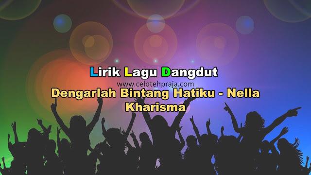 Dengarlah Bintang Hatiku Lirik Lagu Dangdut - Nella Kharisma
