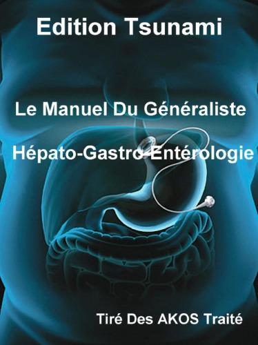 Le Manuel Du Généraliste - Hépato-Gastro-Entérologie - WWW.VETBOOKSTORE.COM