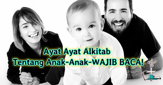Ayat Ayat Alkitab tentang  anak anak Wajib baca