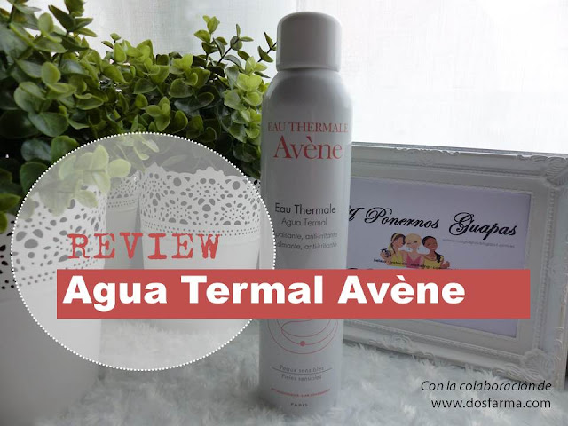 Agua Termal Avene Dos Farma A Ponernos Guapas