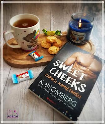 Najsłodsza historia miłosna! || K. Bromberg - Sweet Cheeks. Zapach namiętności