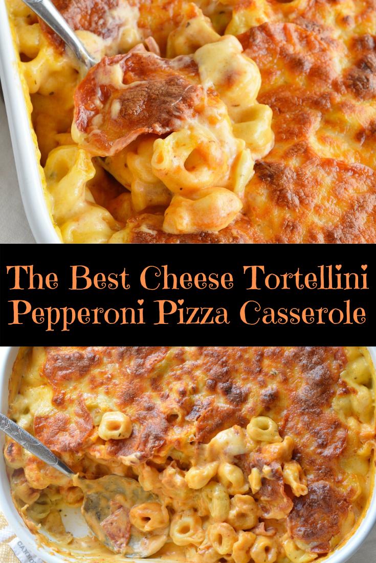 The Best Cheese Tortellini Pepperoni Pizza Casserole