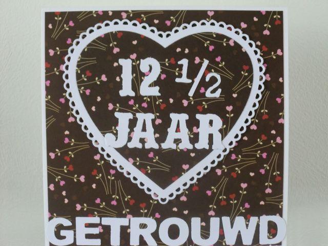 12 1 2 jaar getrouwd kaart Mk design: 12 1/2 jaar getrouwd 12 1 2 jaar getrouwd kaart