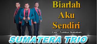 Biarlah Aku Sendiri - Sumatera Trio