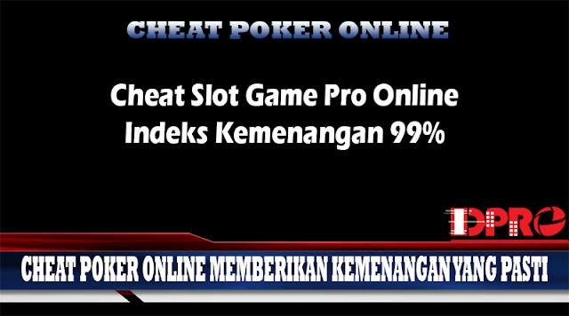 Cheat Slot Game Pro Online Indeks Kemenangan 99%