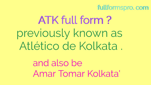 Atk full form , what is full form of atk