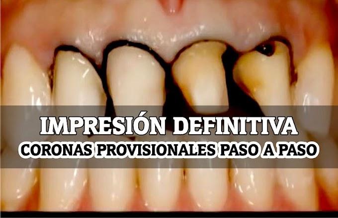 IMPRESIÓN DEFINITIVA y colocación de CORONAS PROVISIONALES Paso a Paso - Dr. César Tobar