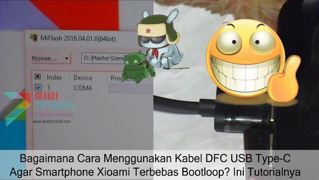Bagaimana Cara Menggunakan Kabel DFC USB Type-C Agar Smartphone Xioami Terbebas Bootloop? Ini Tutorialnya