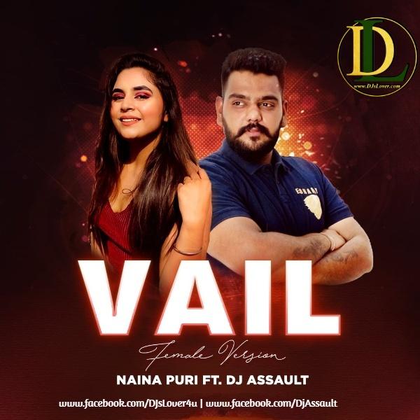 Vail Female Version Naina Puri Ft DJ Assault