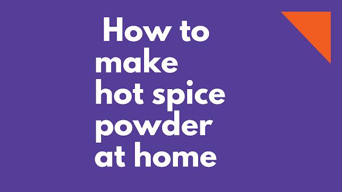 गरम मसाले के पाउडर को घर पर कैसे बनाएं,  How to make hot spice powder at home