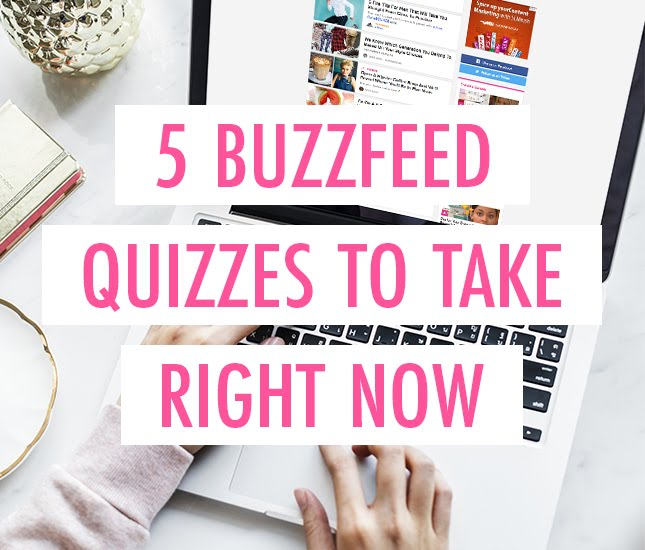 5 BuzzFeed Quizzes to Take Right Now! - The Monogrammed Life