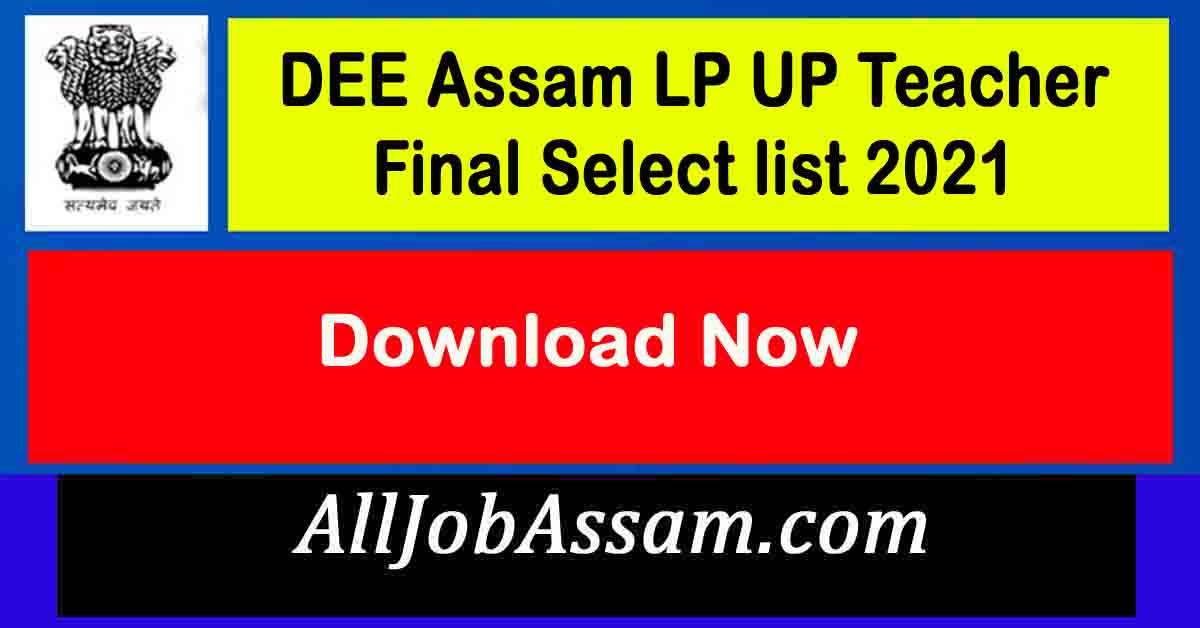 DEE Assam LP UP Teacher Final Select list 2021