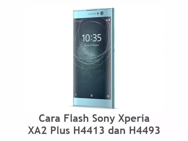 Flash Sony Xperia XA2 Plus H4413 dan H4493