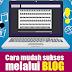 Kunci Sukses Paling Jitu Mengembangkan Blog Hingga Menghasilkan Uang