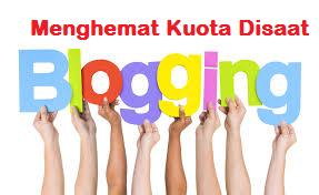 Tips Mengirit Kuota Internet Saat Mengupdate Blog