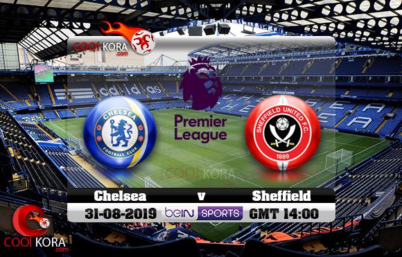 مشاهدة مباراة تشيلسي وشيفيلد يونايتد اليوم 31-8-2019 في الدوري الإنجليزي